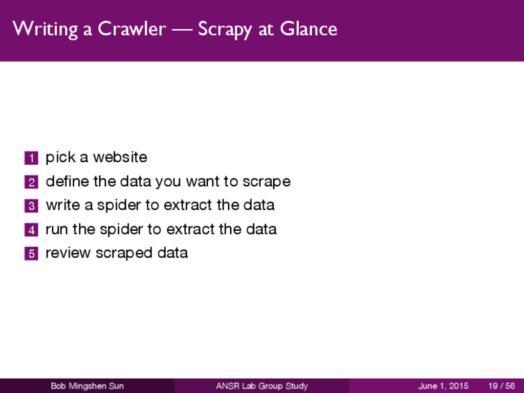 Writing a Crawler — Scrapy at Glance 1 pick a w...