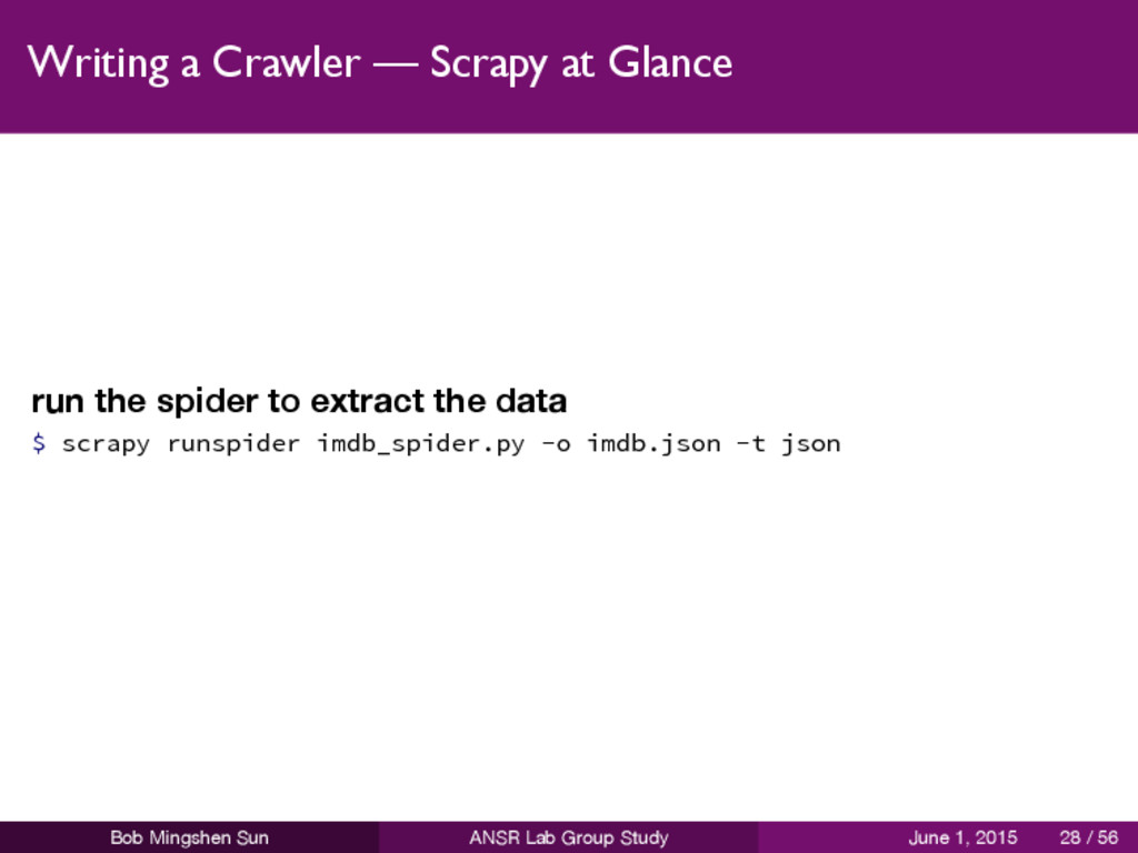 Writing a Crawler — Scrapy at Glance run the sp...
