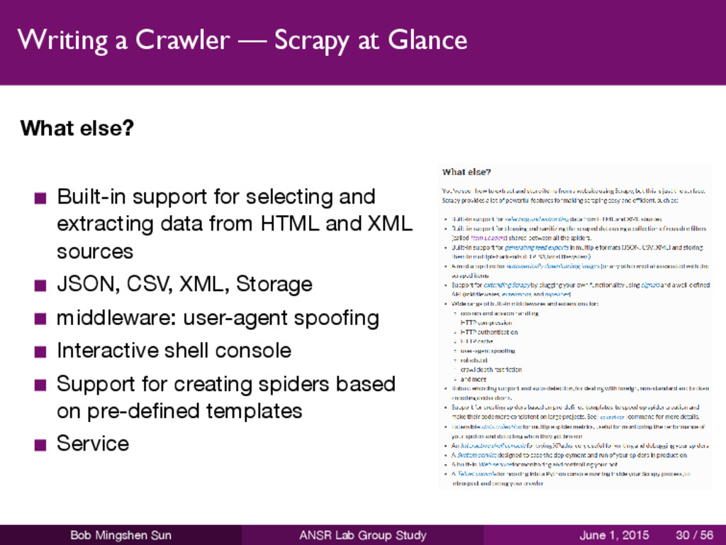 Writing a Crawler — Scrapy at Glance What else?...