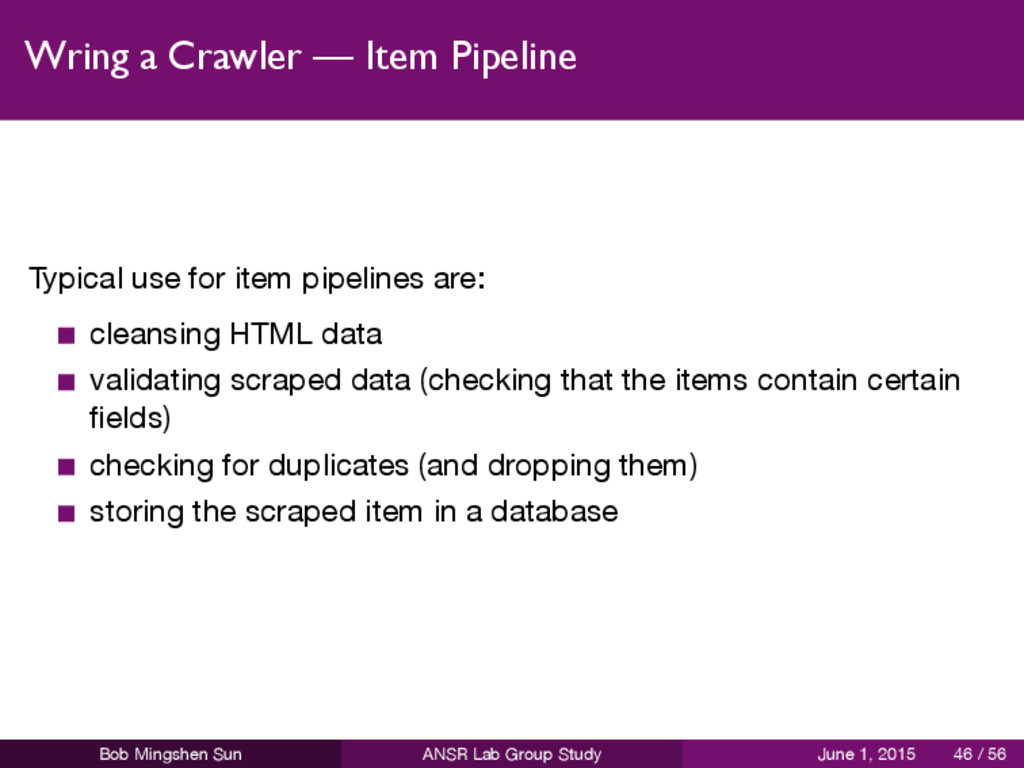 Wring a Crawler — Item Pipeline Typical use for...