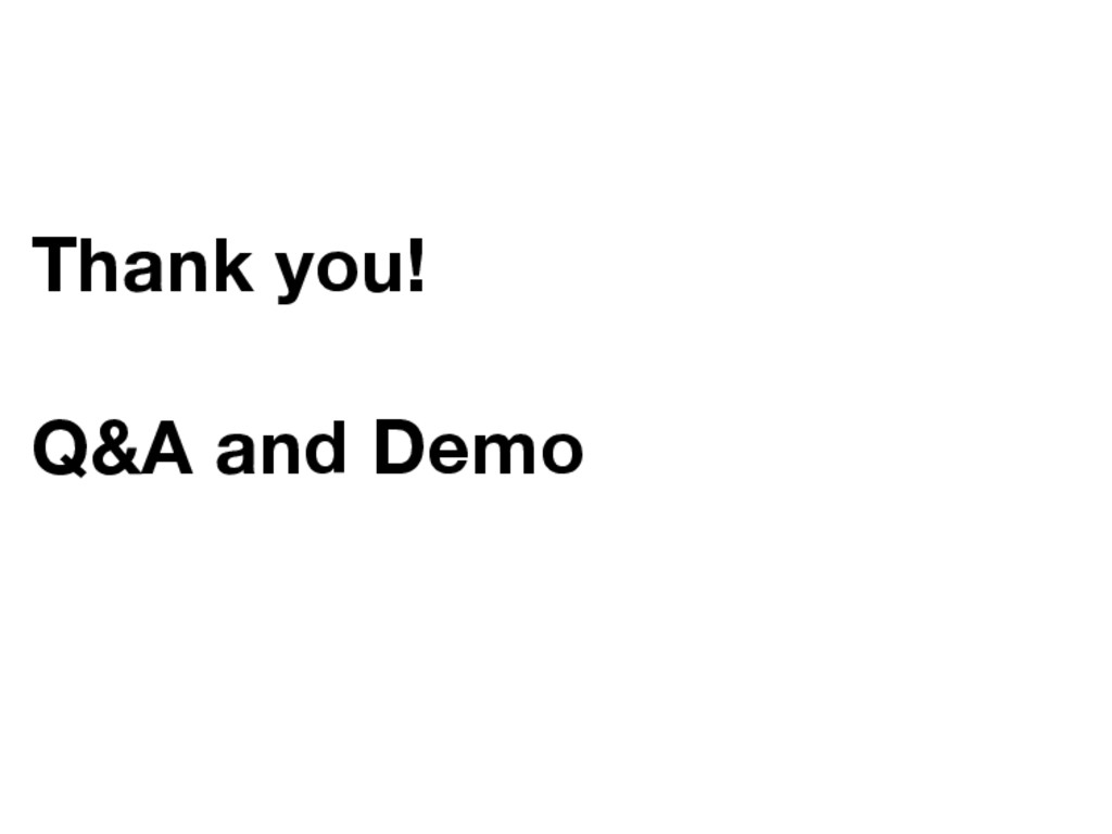 Thank you! Q&A and Demo