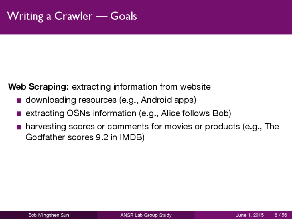 Writing a Crawler — Goals Web Scraping: extract...