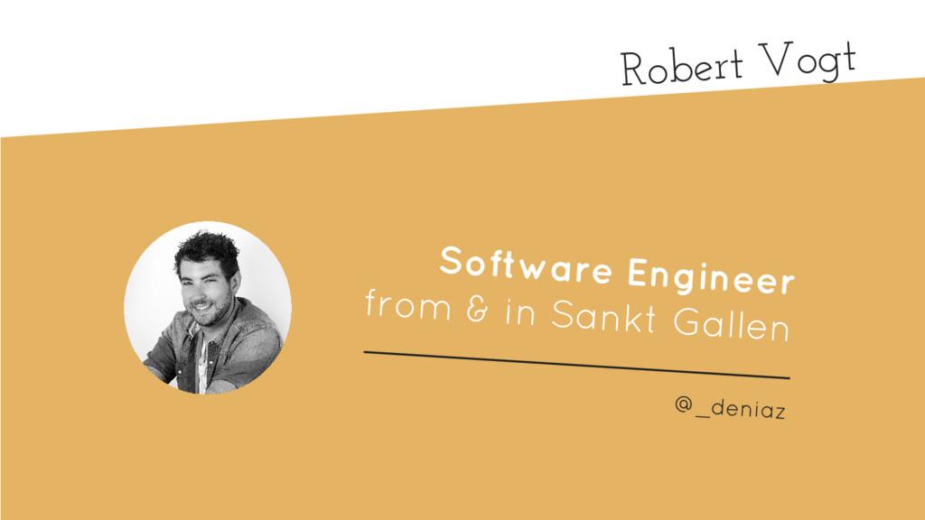 Robert Vogt Software Engineer from & in Sankt G...