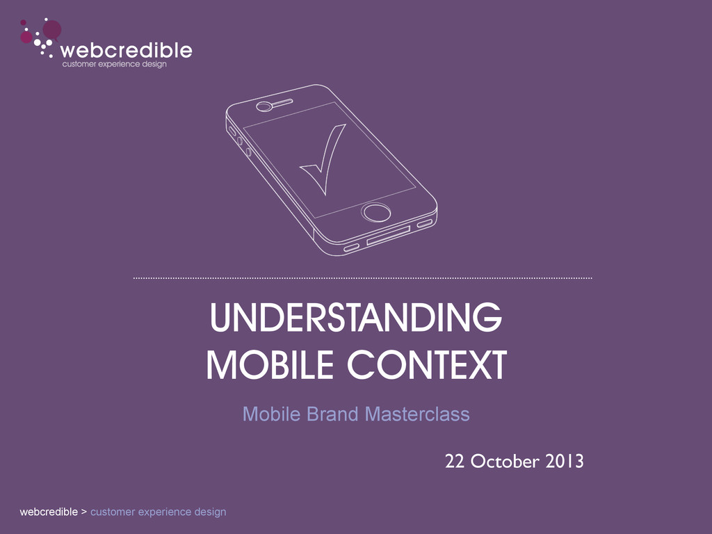 UNDERSTANDING MOBILE CONTEXT Mobile Brand Maste...