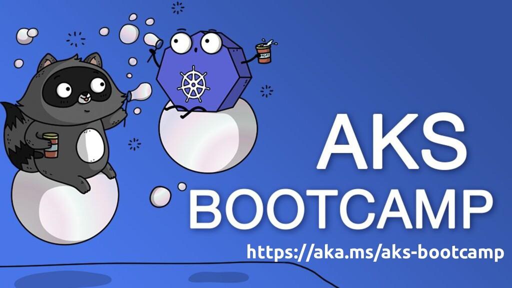 https://aka.ms/aks-bootcamp