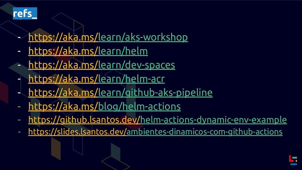 refs_ - https://aka.ms/learn/aks-workshop - htt...