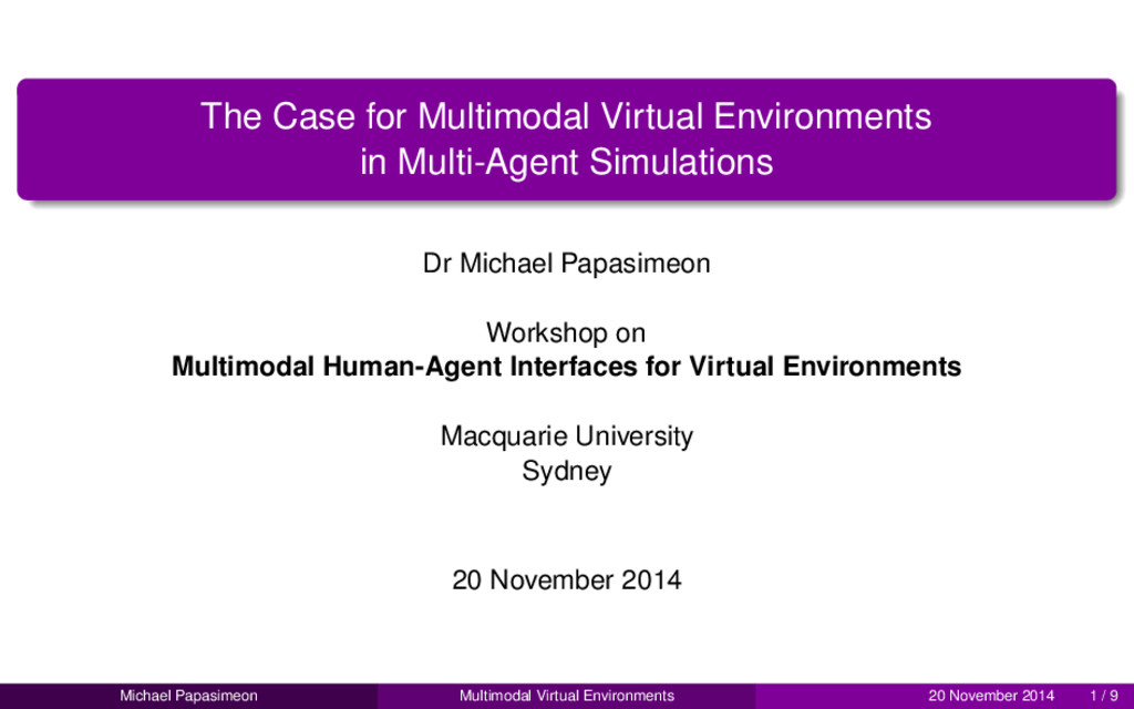 The Case for Multimodal Virtual Environments in...
