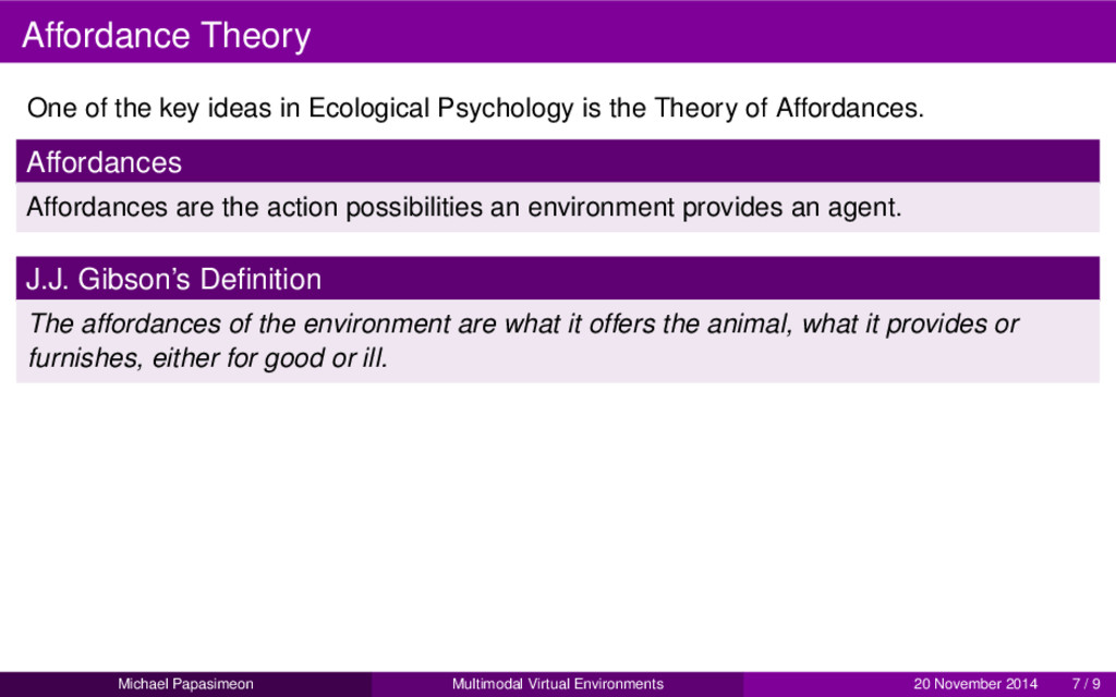 Affordance Theory One of the key ideas in Ecolo...