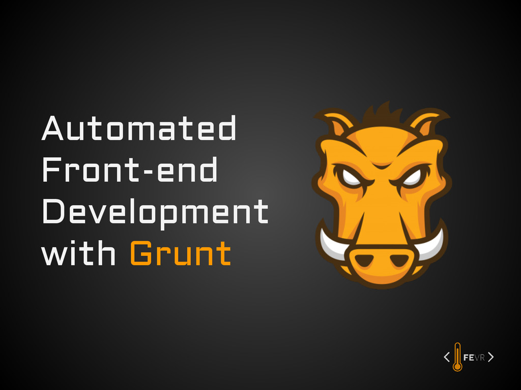 Automated Front-end Development with Grunt