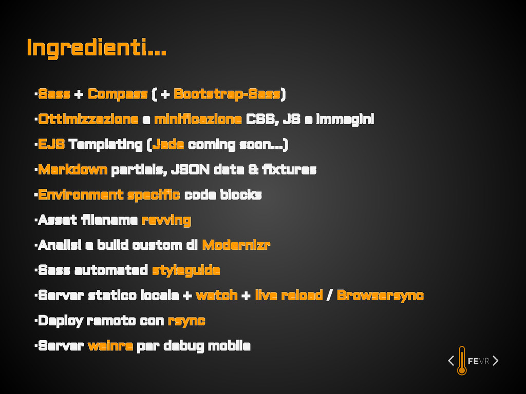 Ingredienti... ▪Sass + Compass ( + Bootstrap-Sa...