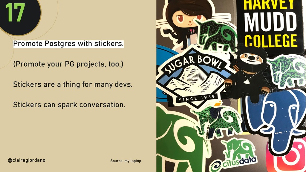 @clairegiordan o Promote Postgres with stickers...