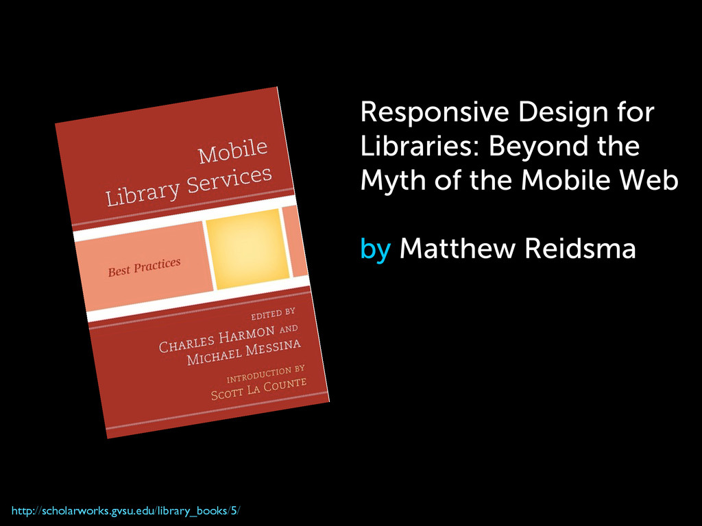 Responsive Design for Libraries: Beyond the Myt...