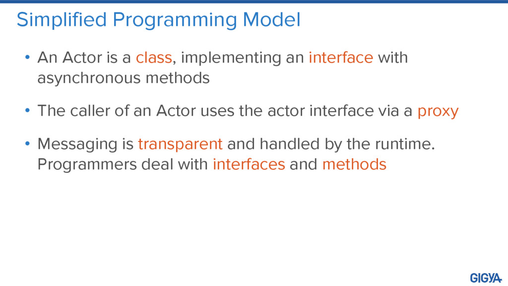 Simplified Programming Model • An Actor is a cl...