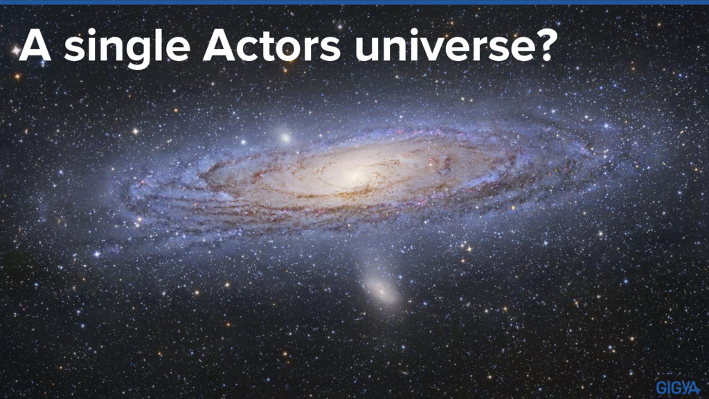 A single Actors universe?
