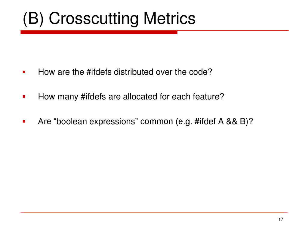 (B) Crosscutting Metrics  How are the #ifdefs ...