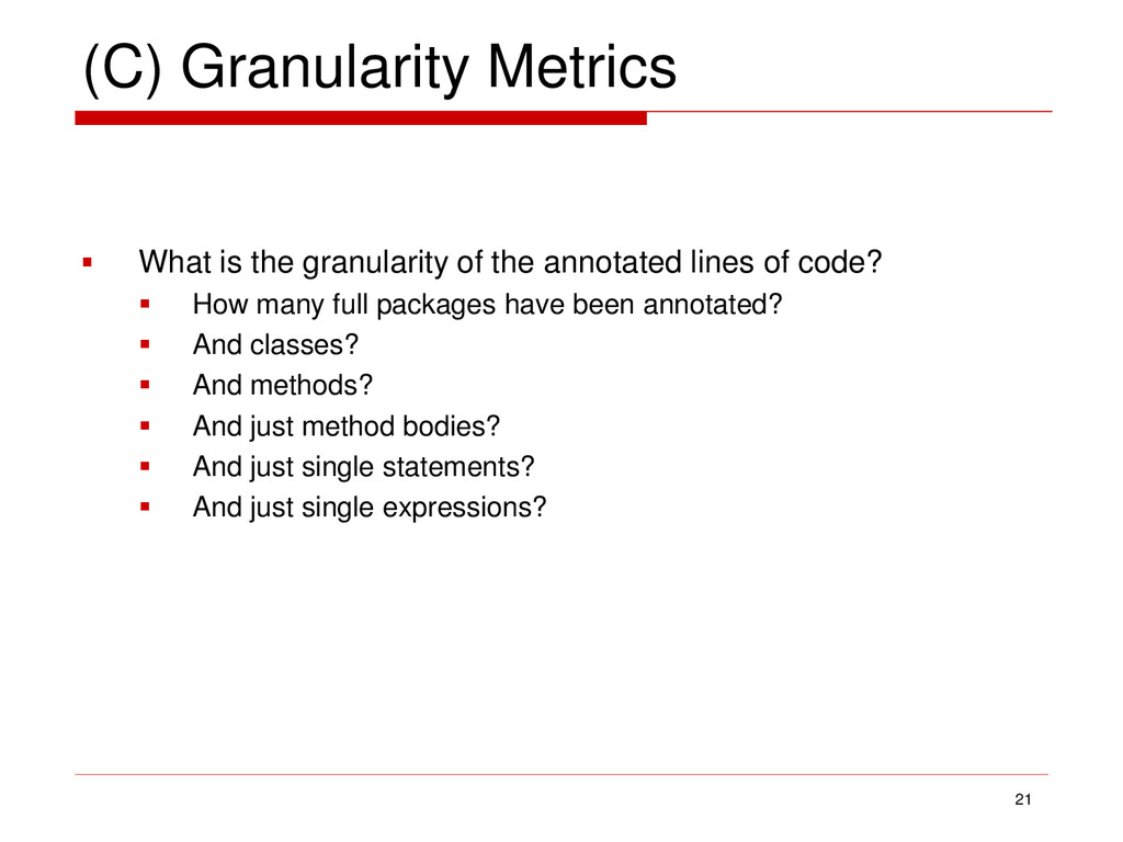 (C) Granularity Metrics  What is the granulari...