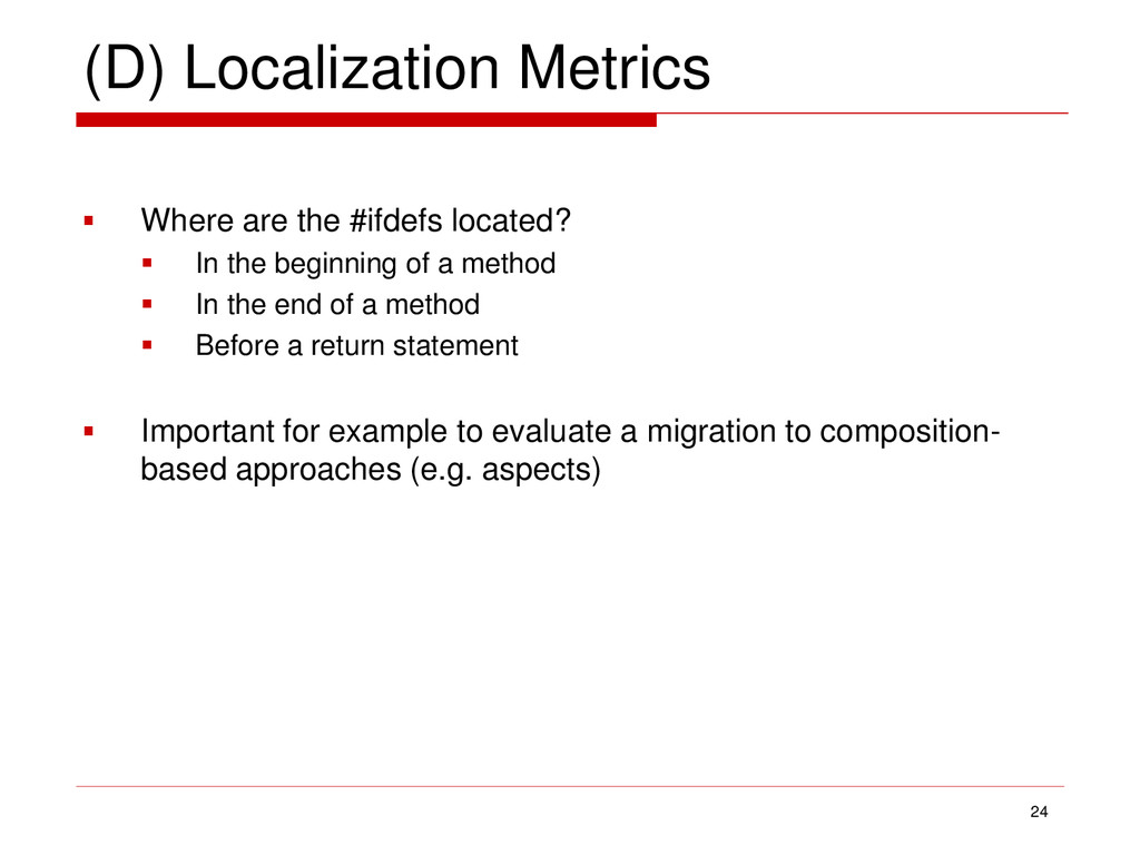 (D) Localization Metrics  Where are the #ifdef...