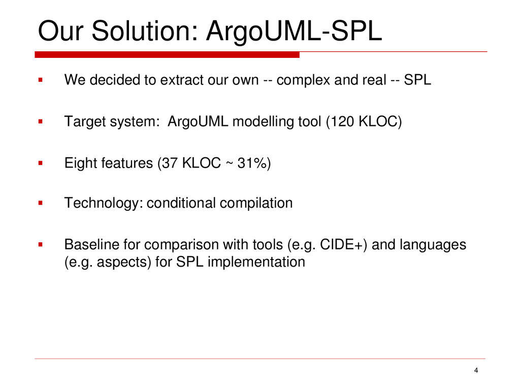 Our Solution: ArgoUML-SPL  We decided to extra...