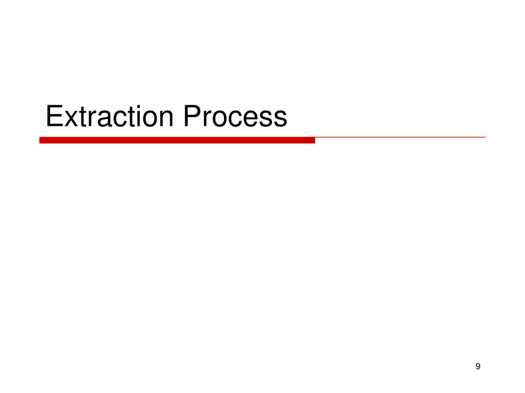 Extraction Process 9