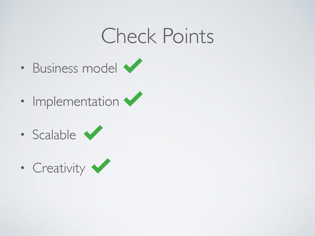 • Business model • Implementation • Scalable • ...