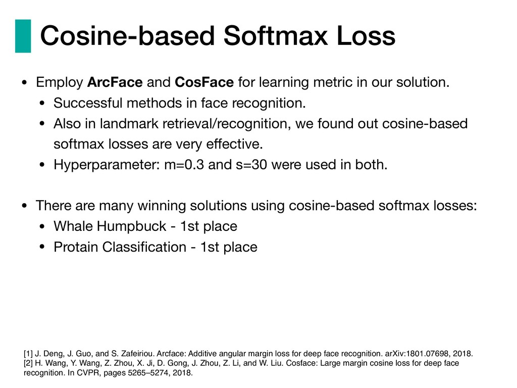 Cosine-based Softmax Loss • Employ ArcFace and ...