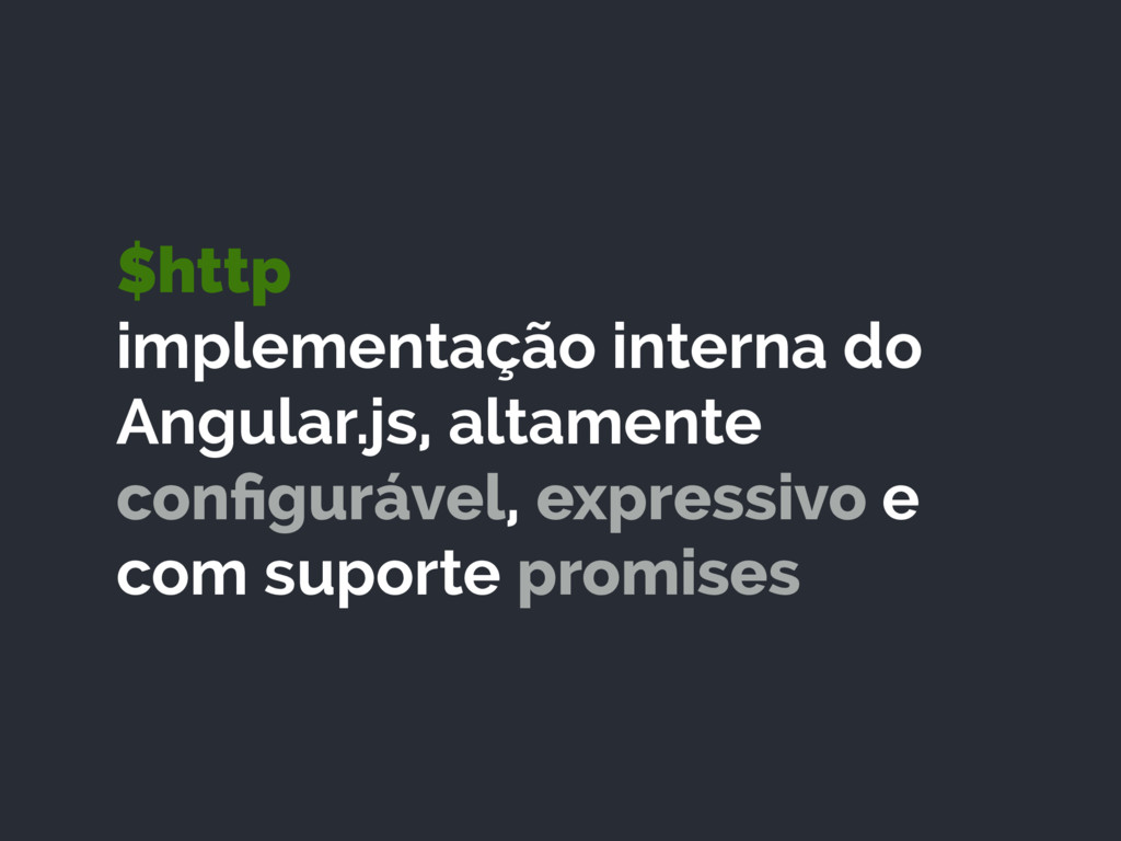 $http implementação interna do Angular.js, alt...
