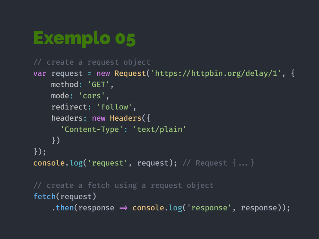 Exemplo 05 !// create a request object var requ...