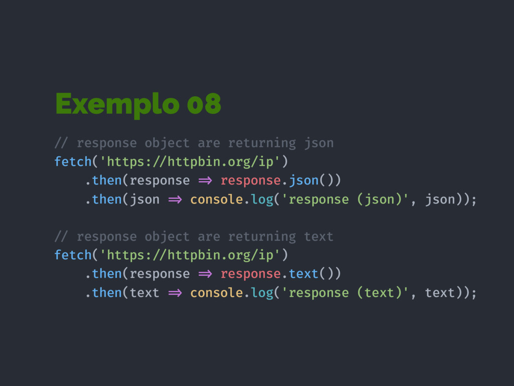 Exemplo 08 !// response object are returning js...