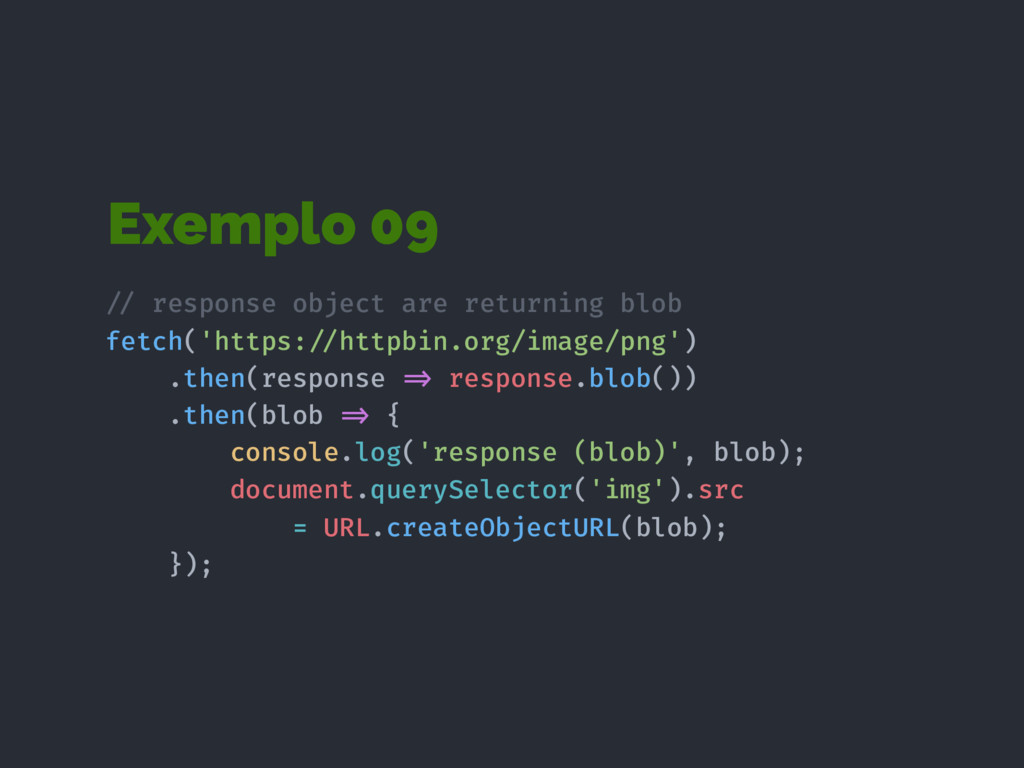 Exemplo 09 !// response object are returning bl...