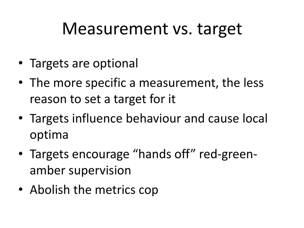 Measurement vs. target • Targets are optional •...