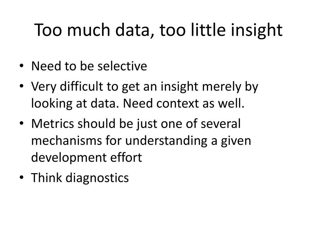 Too much data, too little insight • Need to be ...