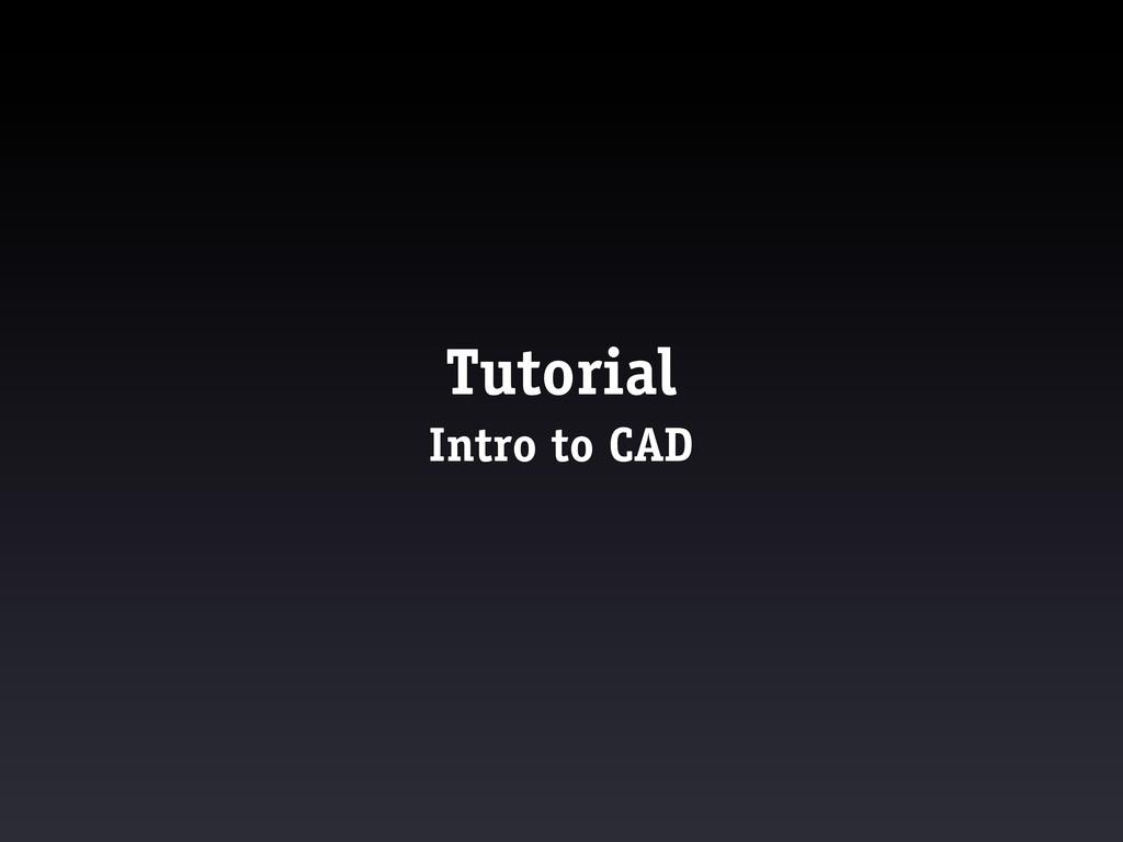 Tutorial Intro to CAD