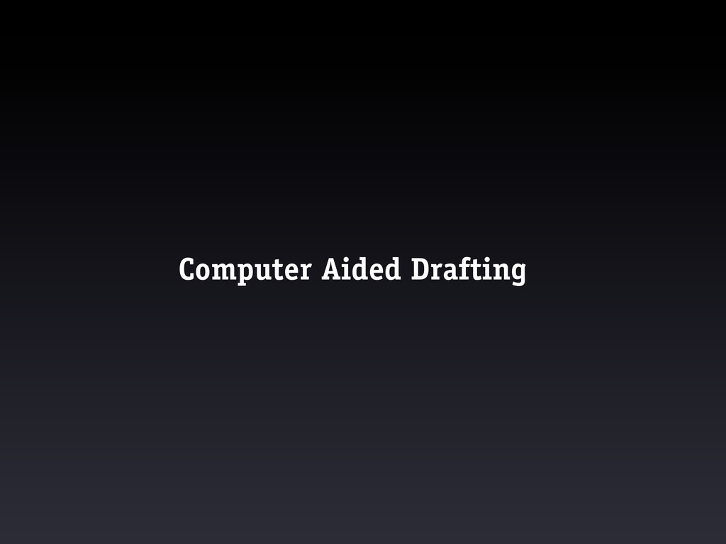 Computer Aided Drafting