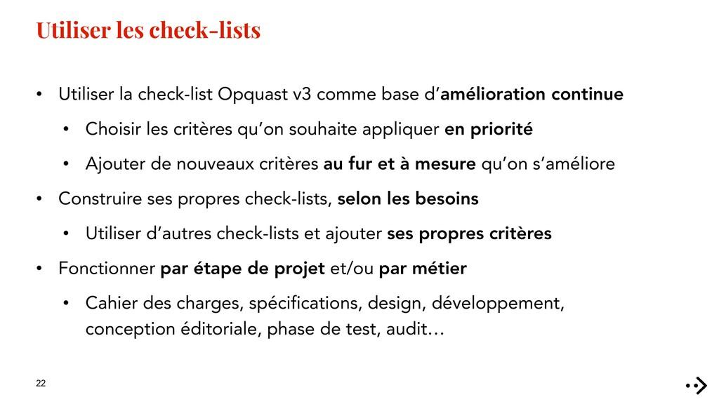 22 Utiliser les check-lists • Utiliser la check...