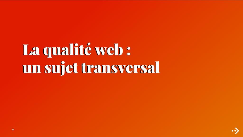 9 La qualité web : un sujet transversal