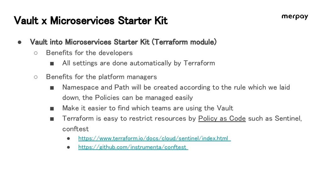 Vault x Microservices Starter Kit ● Vault into...