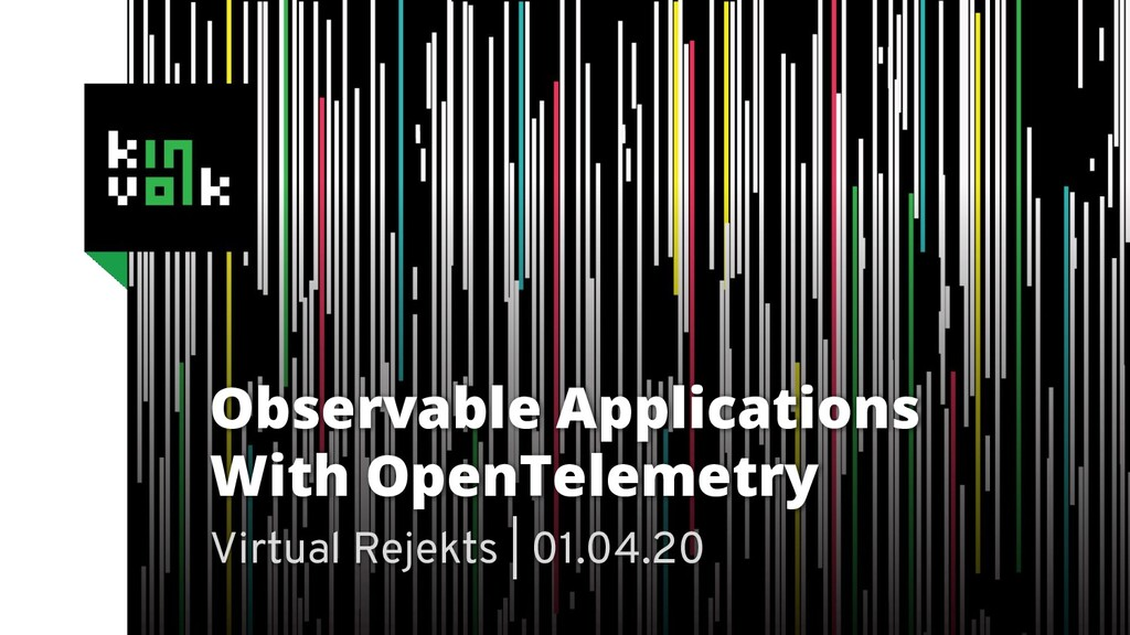 Observable Applications With OpenTelemetry Virt...