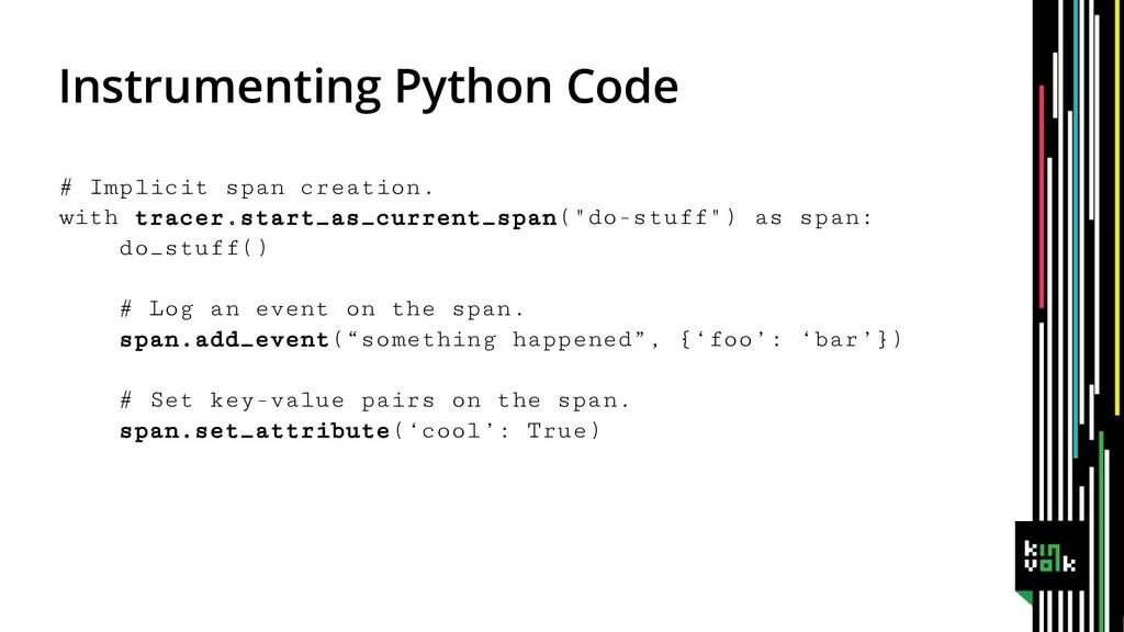 Instrumenting Python Code # Implicit span creat...