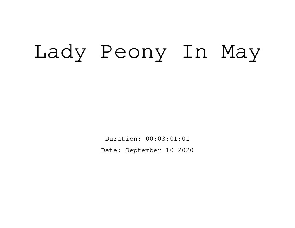 Lady Peony In May Duration: 00:03:01:01 Date: S...