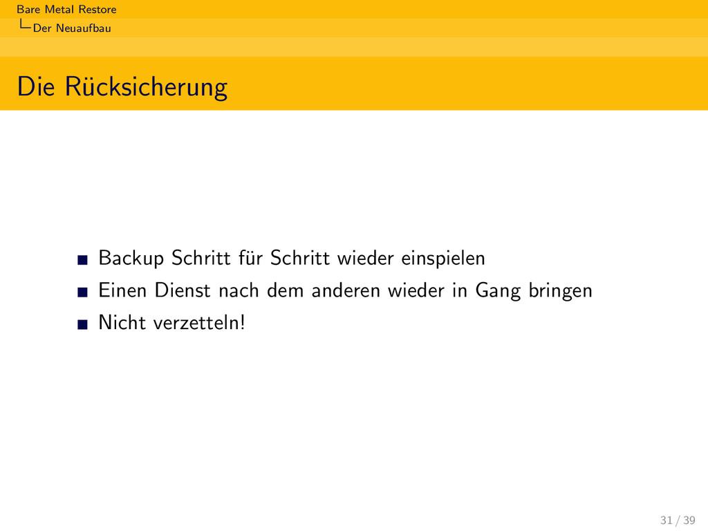 Bare Metal Restore Der Neuaufbau Die R¨ ucksich...