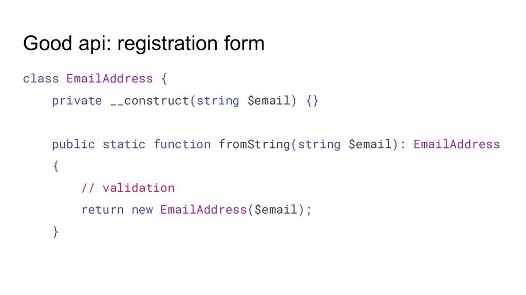 Good api: registration form class EmailAddress ...