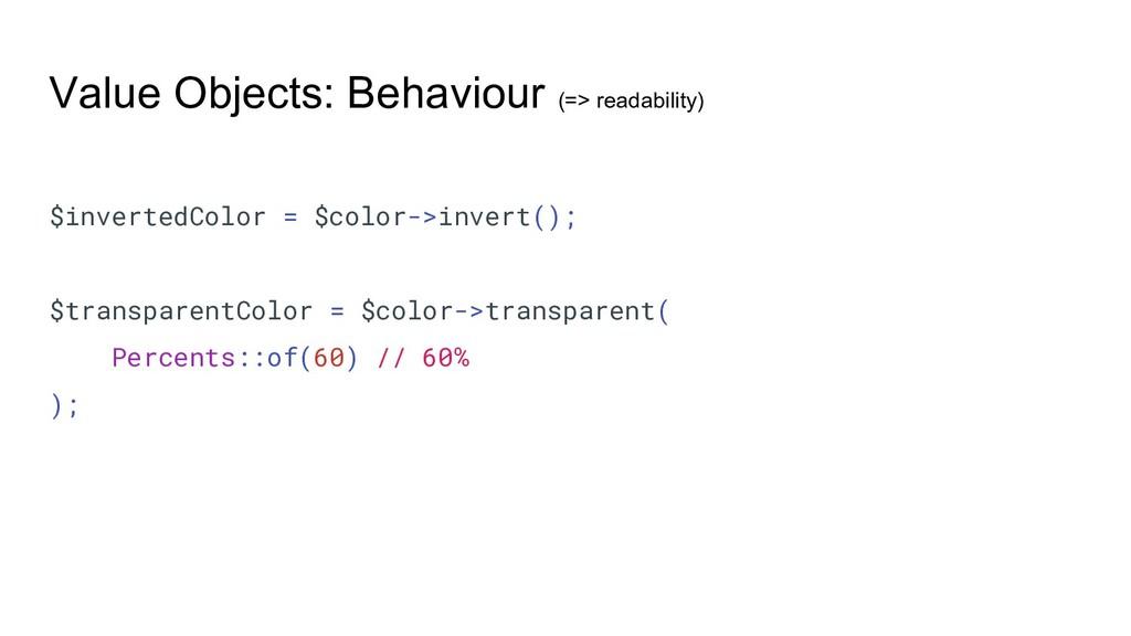 Value Objects: Behaviour (=> readability) $inve...