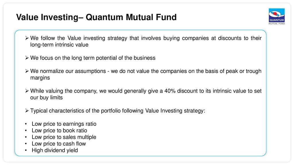 Value Investing– Quantum Mutual Fund  We follo...