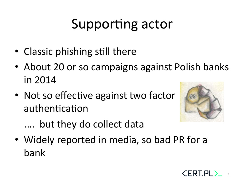 SupporGng actor  • Classic phishing...