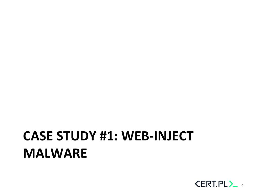 CASE STUDY #1: WEB-‐INJECT  MALWAR...