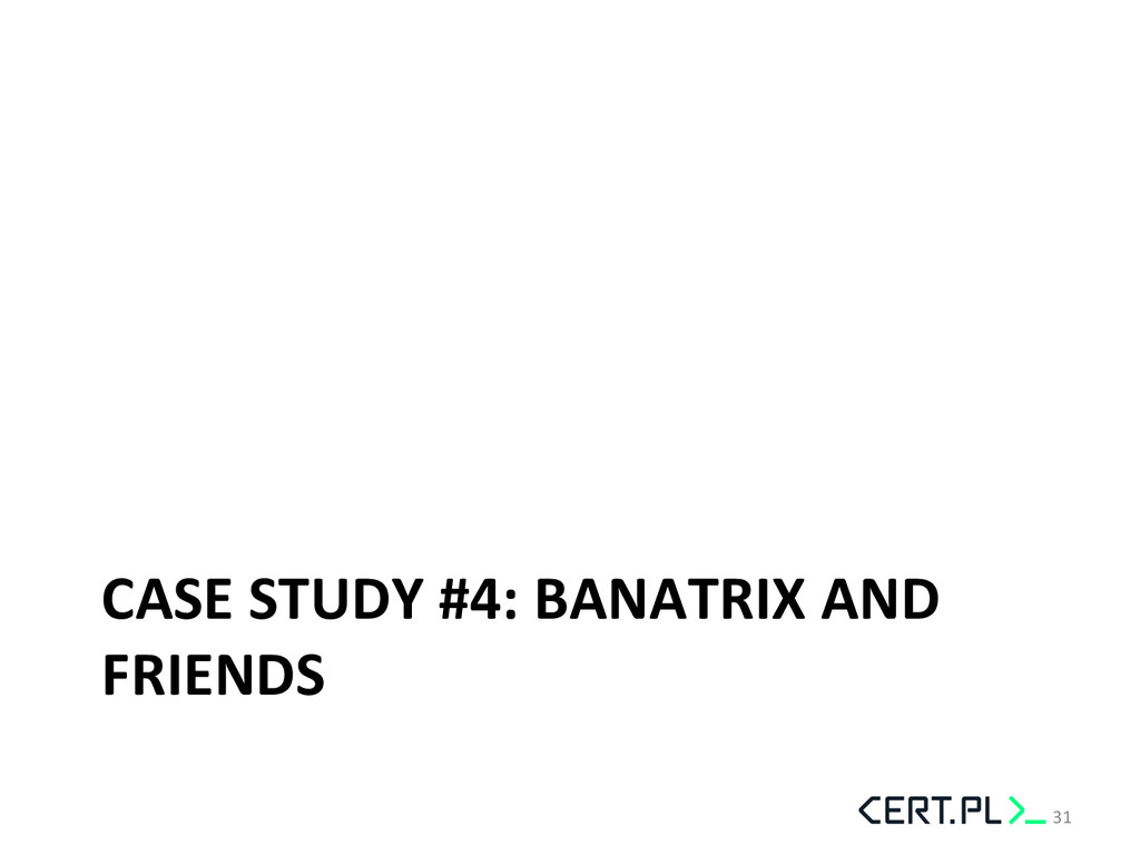 CASE STUDY #4: BANATRIX AND  FRI...