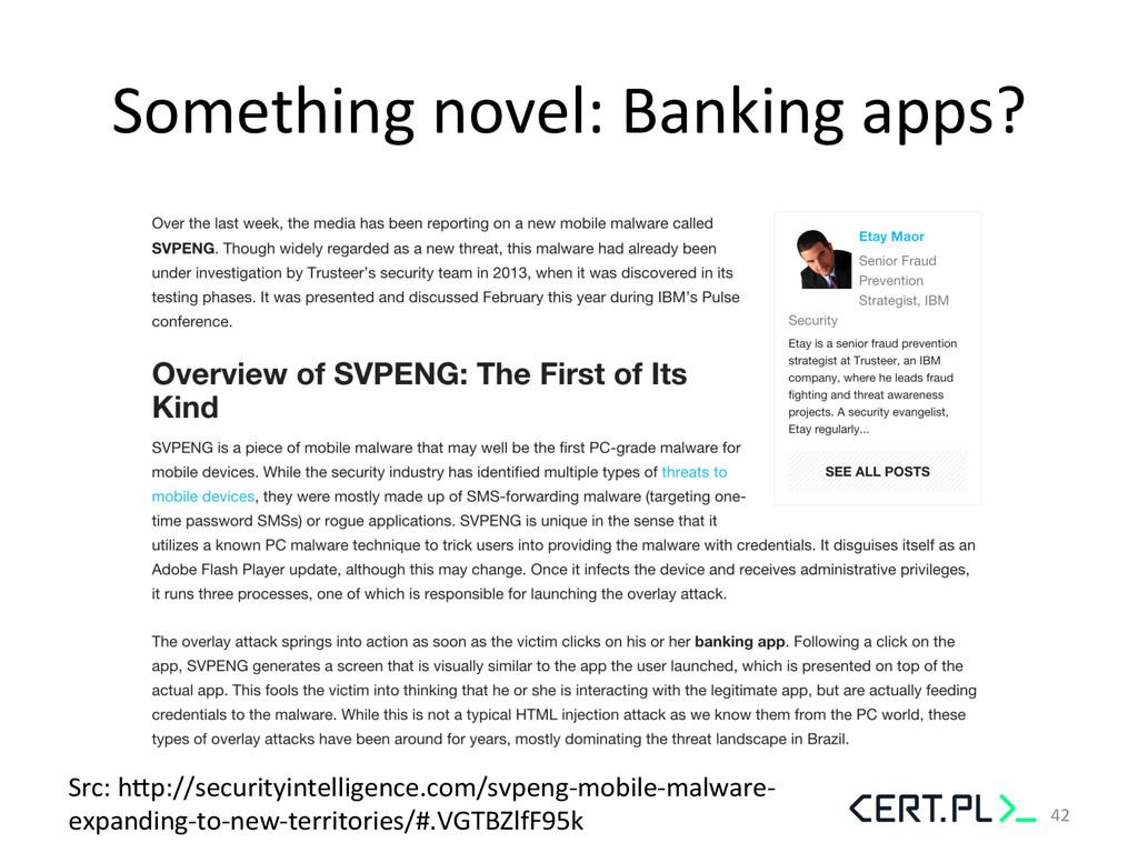 Something novel: Banking apps?  Src...