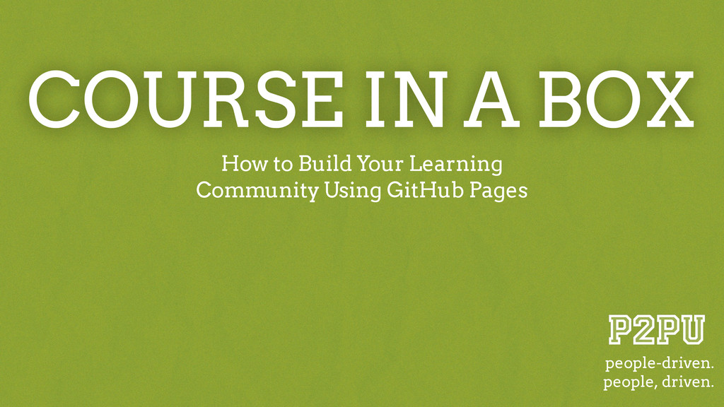 COURSE IN A BOX How to Build Your Learning Comm...