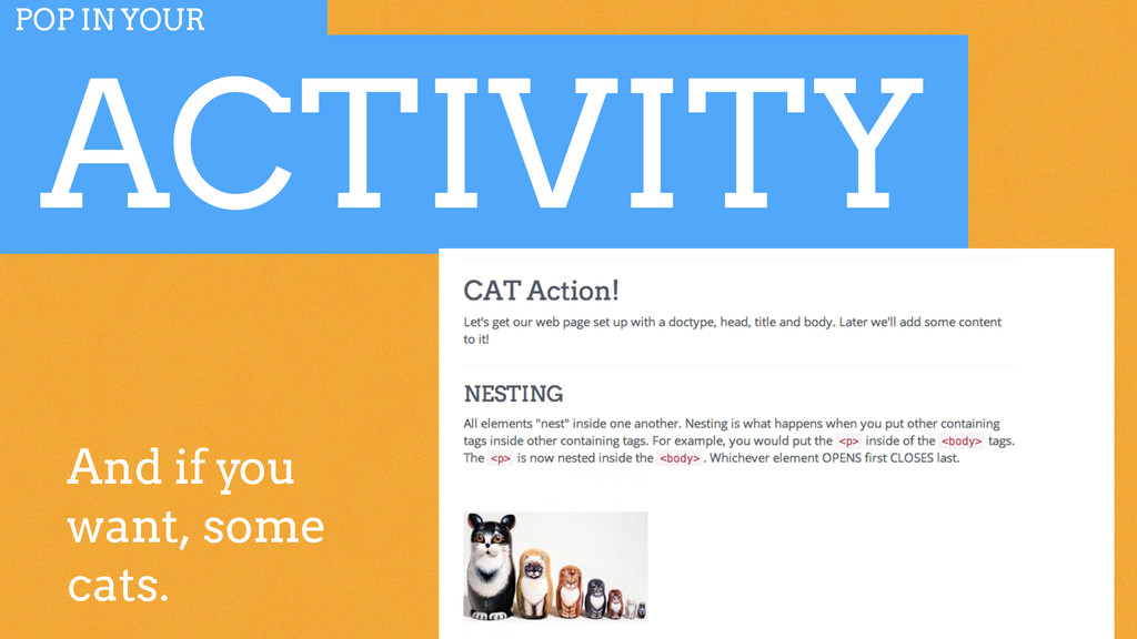 ACTIVITY POP IN YOUR And if you want, some cats.