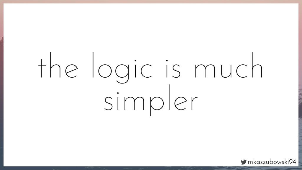 mkaszubowski94 the logic is much simpler